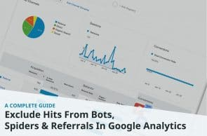 Exclude Hits From Bots, Spiders & Referrals In Google Analytics