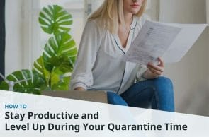 How to Stay Productive and Level up During Your Quarantine Time